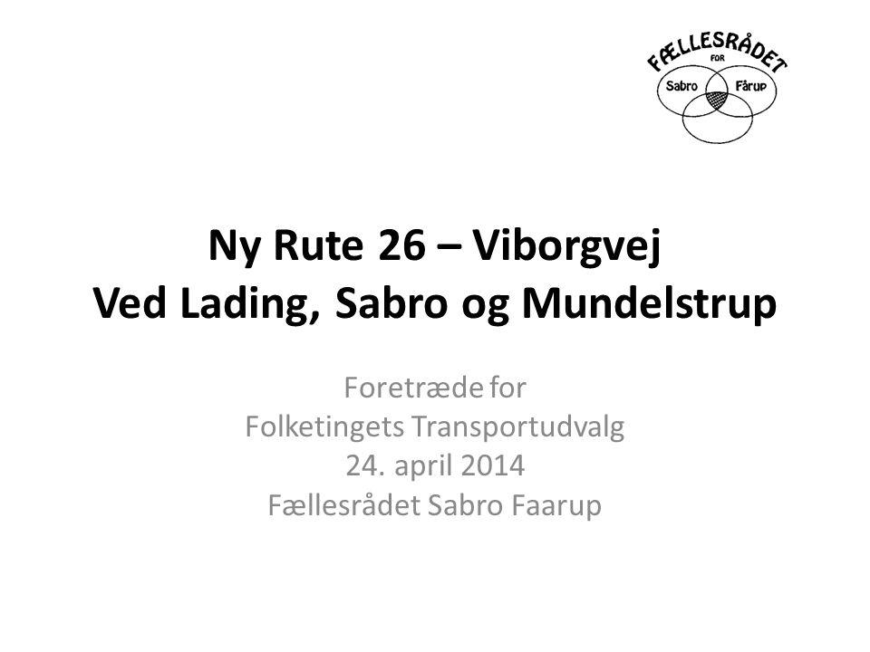 Ny Rute 26 – Viborgvej Ved Lading, Sabro og Mundelstrup