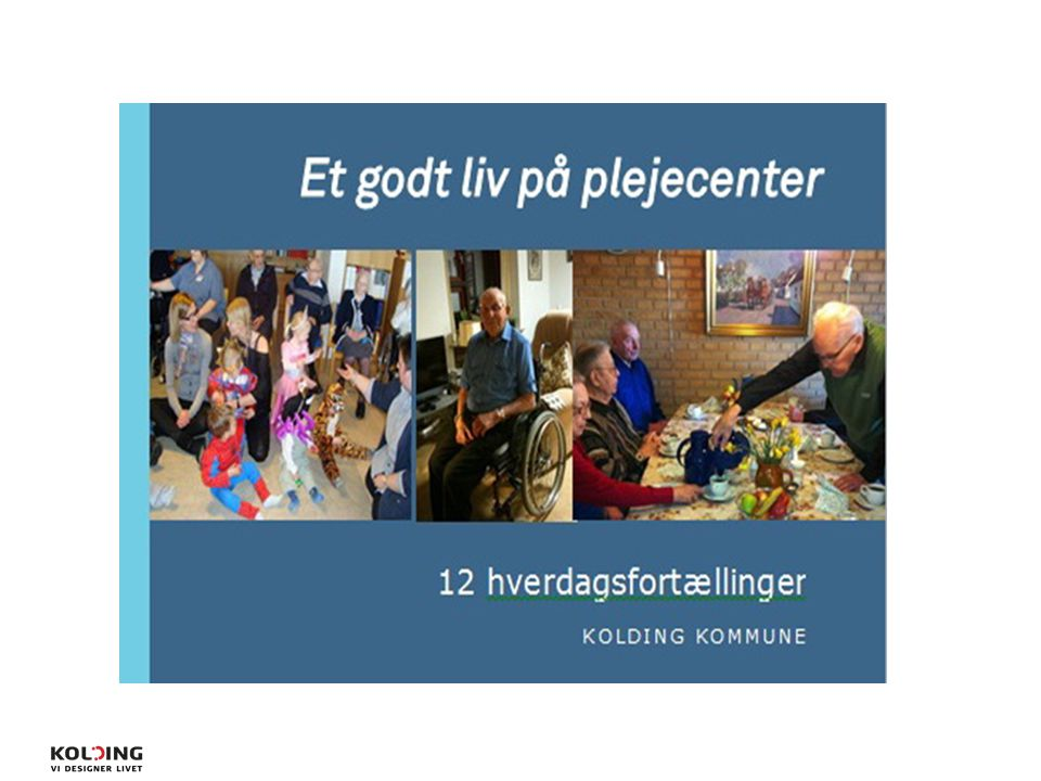 Resultatet blev 12 hverdagsfortællinger om det gode ældreliv på plejecenter.