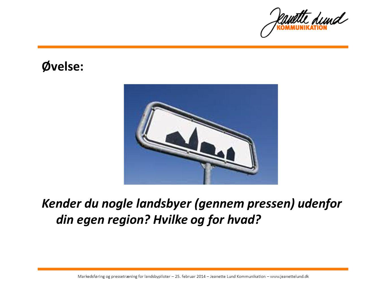 Øvelse: Kender du nogle landsbyer (gennem pressen) udenfor din egen region Hvilke og for hvad