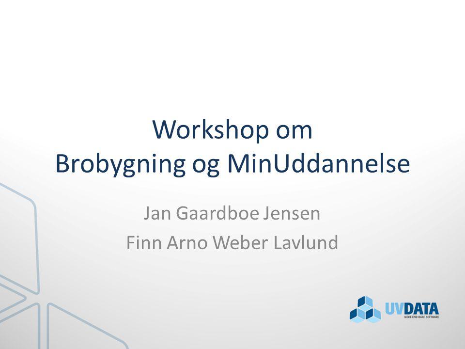 Workshop om Brobygning og MinUddannelse
