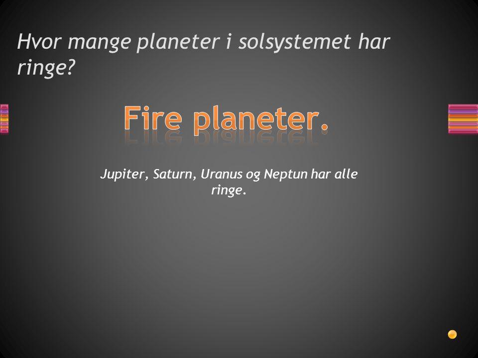 Hvor mange planeter i solsystemet har ringe