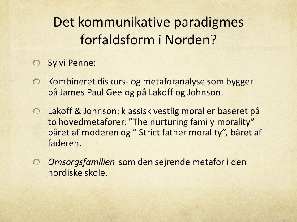Det kommunikative paradigmes forfaldsform i Norden
