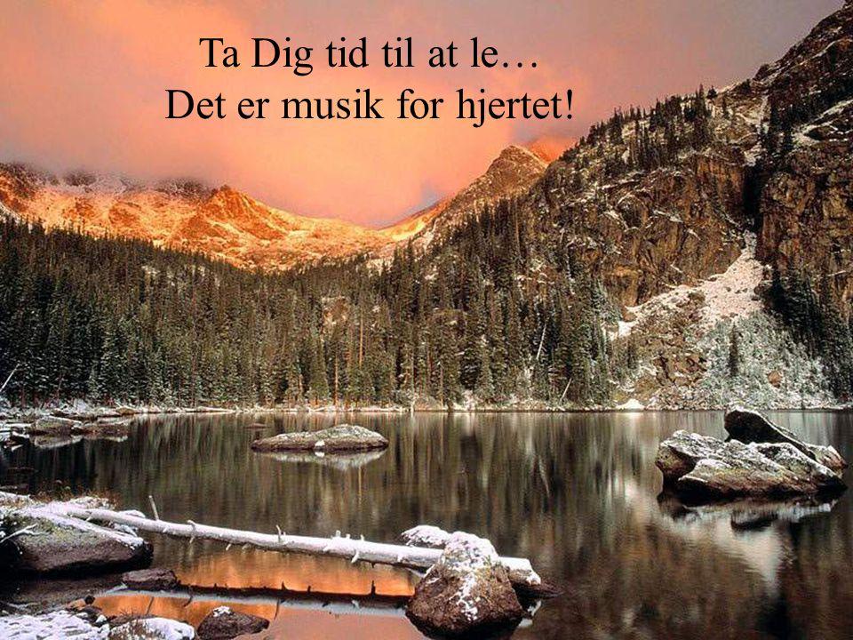 Det er musik for hjertet!