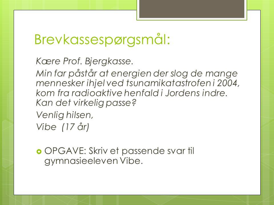 Brevkassespørgsmål: Kære Prof. Bjergkasse.