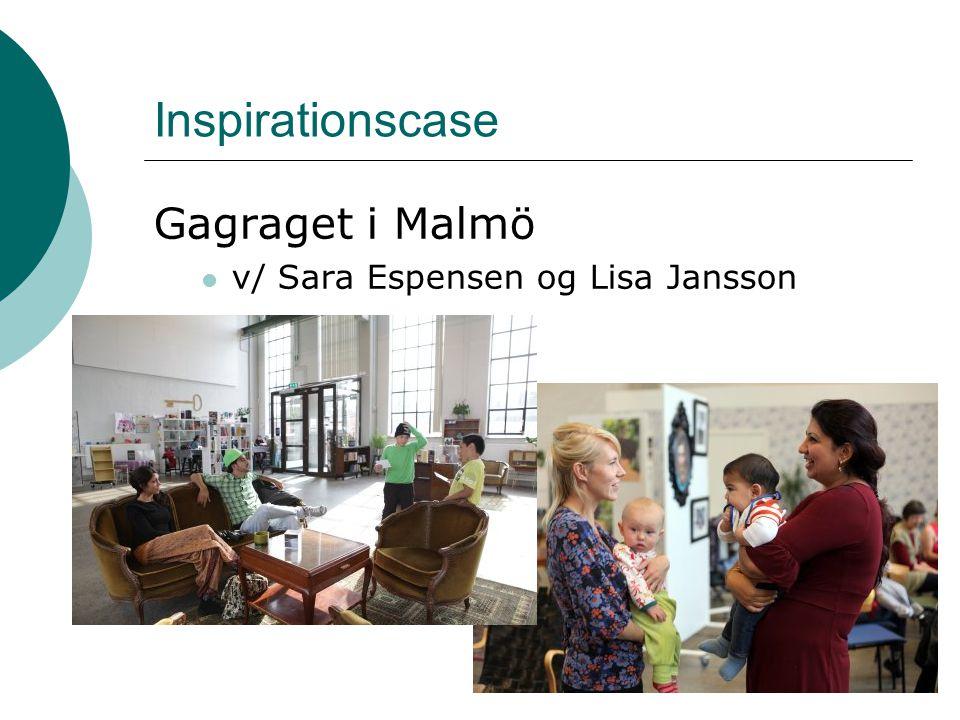 Inspirationscase Gagraget i Malmö v/ Sara Espensen og Lisa Jansson