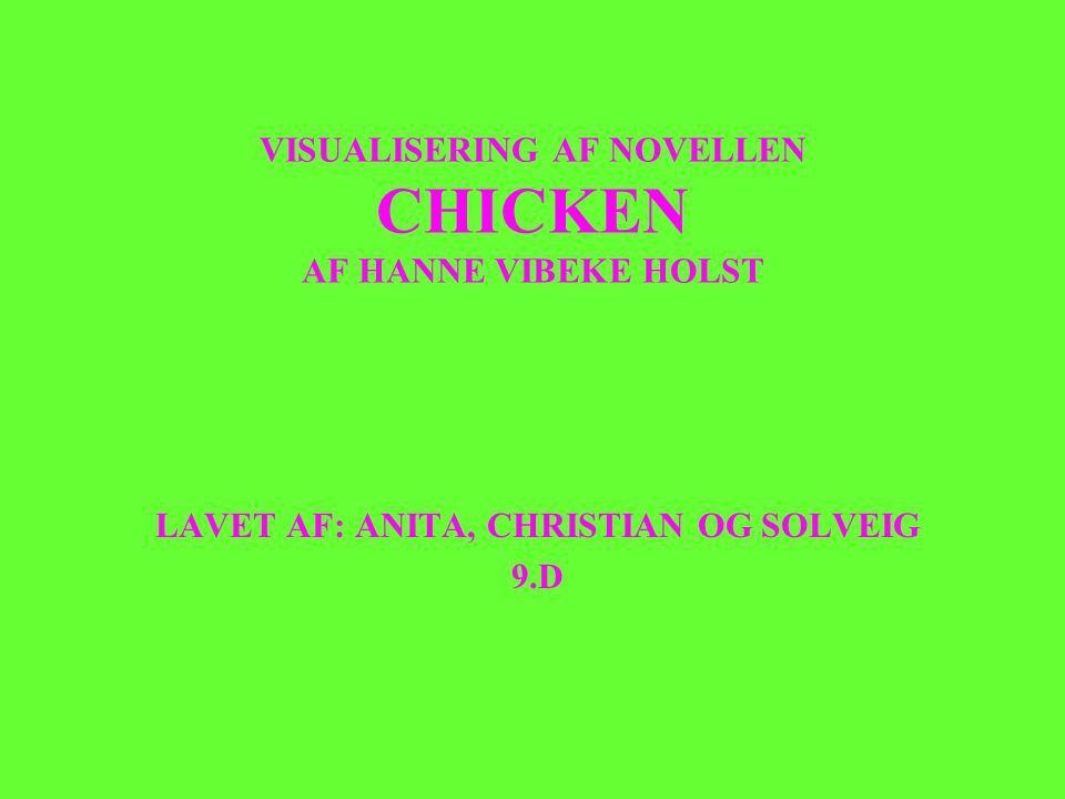 VISUALISERING AF NOVELLEN CHICKEN AF HANNE VIBEKE HOLST