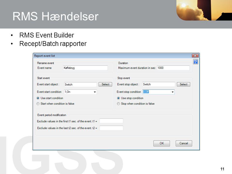 RMS Hændelser RMS Event Builder Recept/Batch rapporter