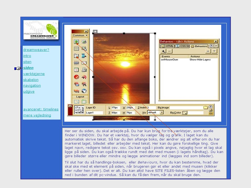 dreamweaver intro. siten. siden. værktøjerne. skabelon. navigation. udgive. avanceret: timelines.