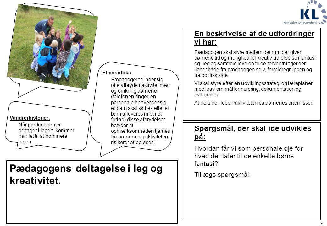 Pædagogens deltagelse i leg og kreativitet.