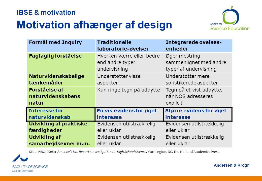 IBSE & motivation Motivation afhænger af design