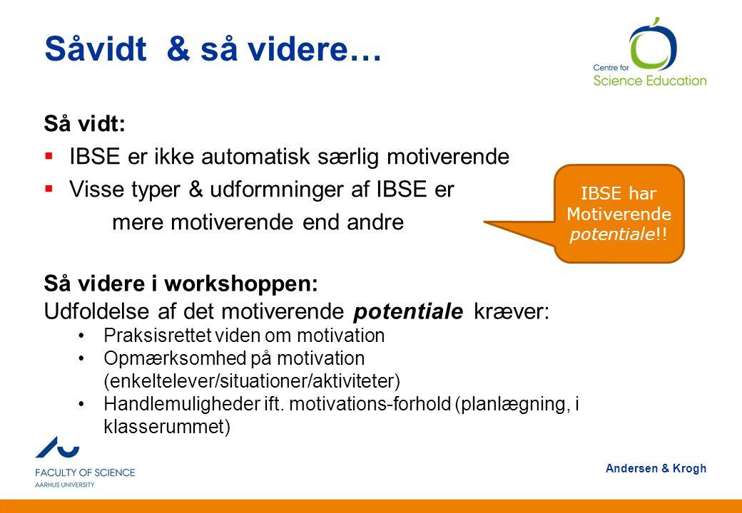 IBSE har Motiverende potentiale!!
