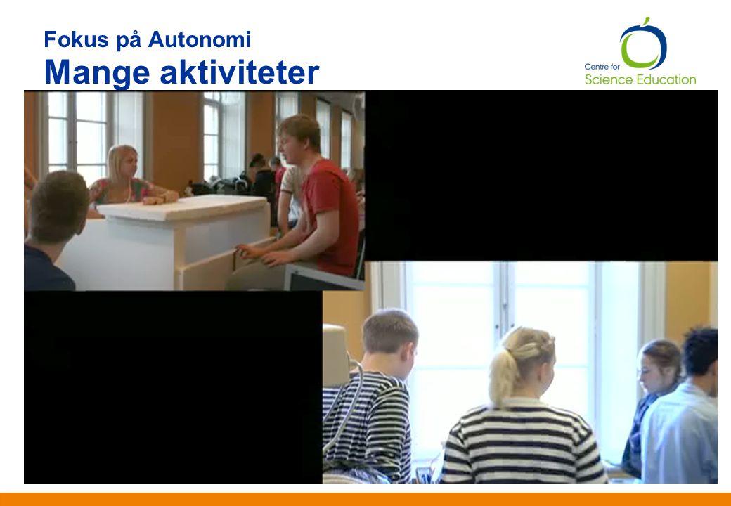 Fokus på Autonomi Mange aktiviteter