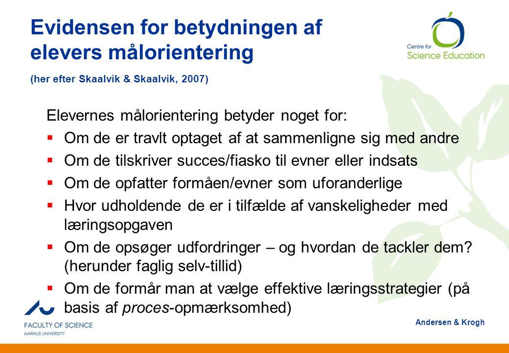 Evidensen for betydningen af elevers målorientering (her efter Skaalvik & Skaalvik, 2007)