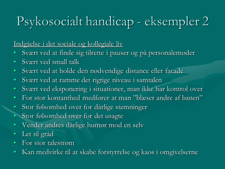 Psykosocialt handicap - eksempler 2