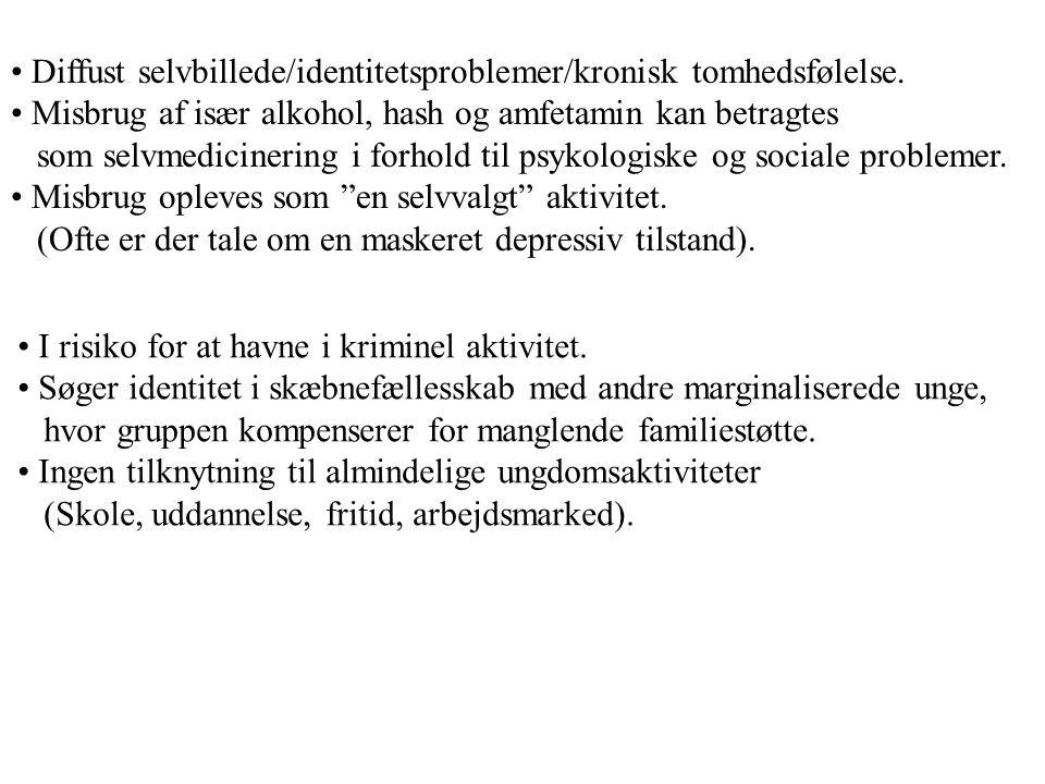 • Diffust selvbillede/identitetsproblemer/kronisk tomhedsfølelse.