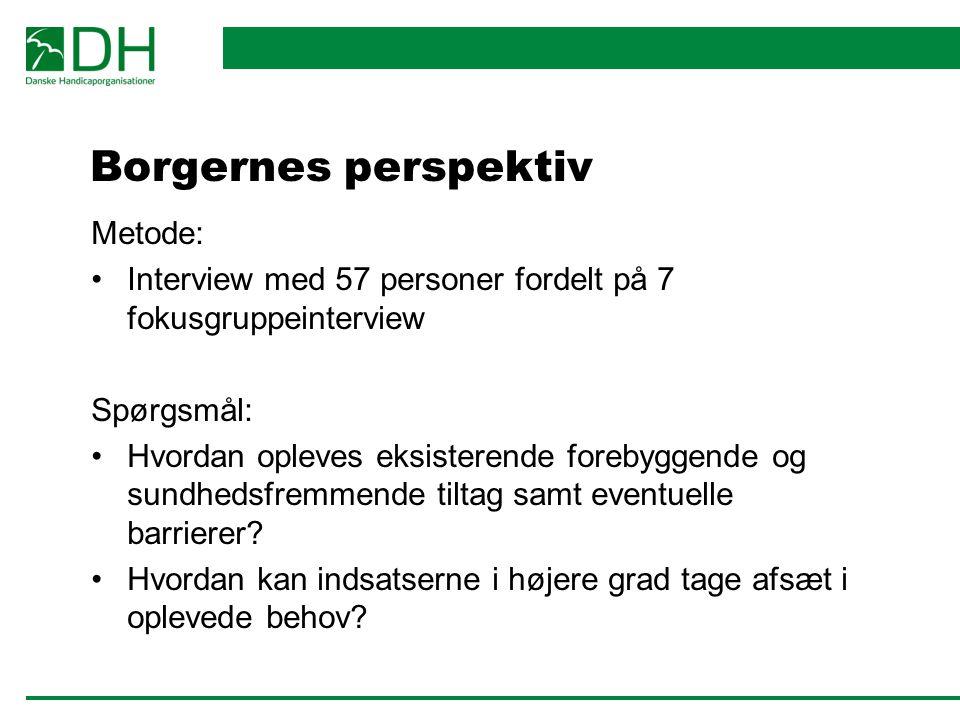 Borgernes perspektiv Metode:
