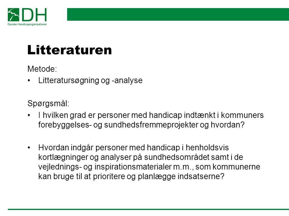 Litteraturen Metode: Litteratursøgning og -analyse Spørgsmål: