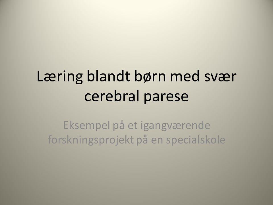 Læring blandt børn med svær cerebral parese