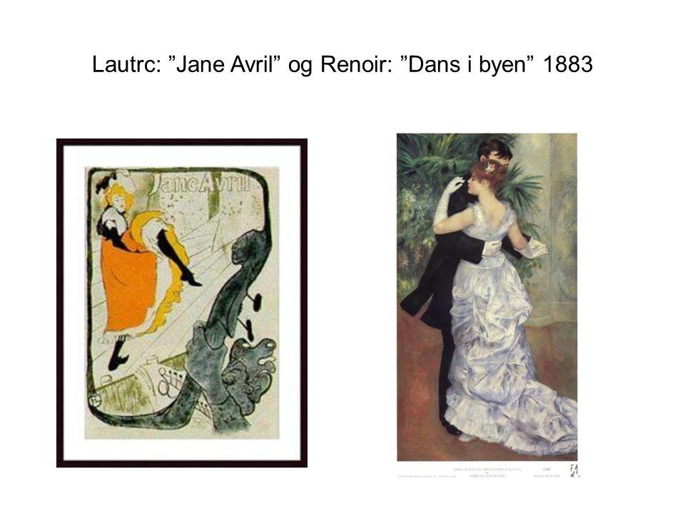 Lautrc: Jane Avril og Renoir: Dans i byen 1883