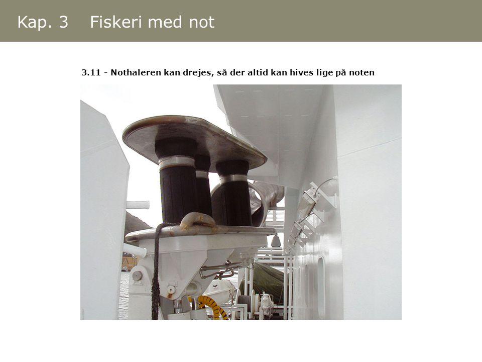 Kap. 3 Fiskeri med not 3.11 - Nothaleren kan drejes, så der altid kan hives lige på noten