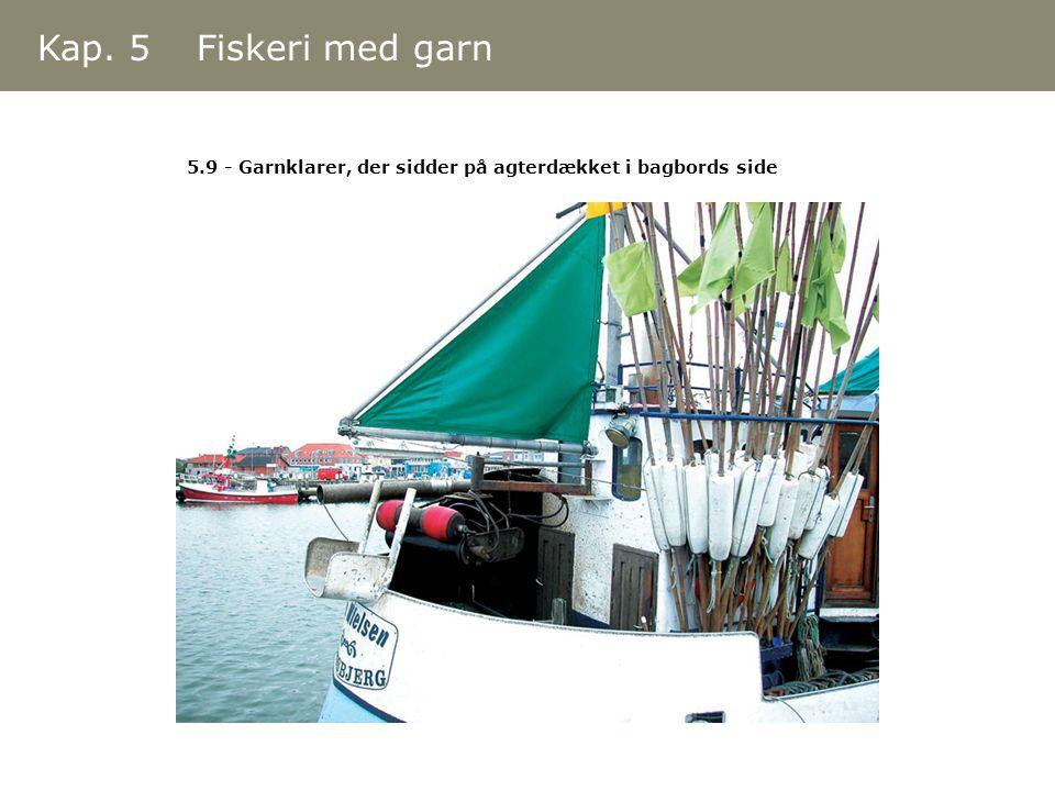 Kap. 5 Fiskeri med garn 5.9 - Garnklarer, der sidder på agterdækket i bagbords side