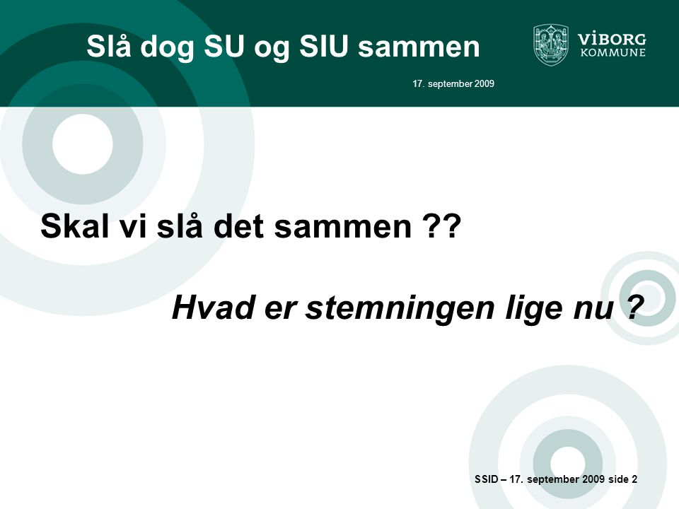 Slå dog SU og SIU sammen 17. september 2009