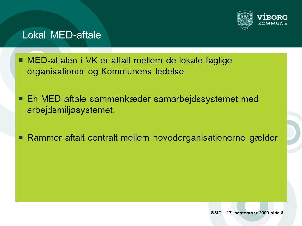 Lokal MED-aftale MED-aftalen i VK er aftalt mellem de lokale faglige organisationer og Kommunens ledelse.