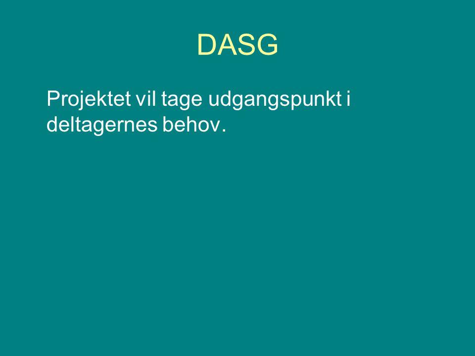 DASG Projektet vil tage udgangspunkt i deltagernes behov.