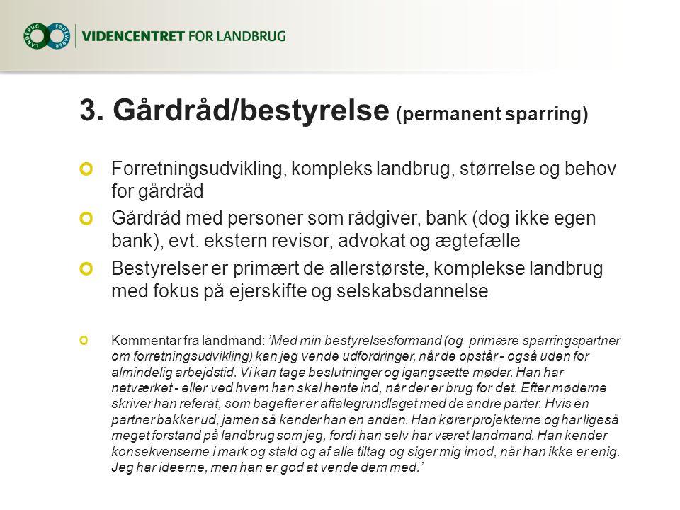 3. Gårdråd/bestyrelse (permanent sparring)
