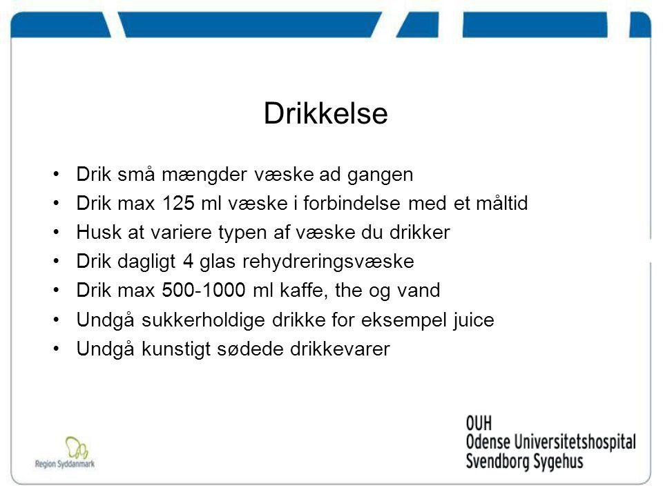 Drikkelse Drik små mængder væske ad gangen
