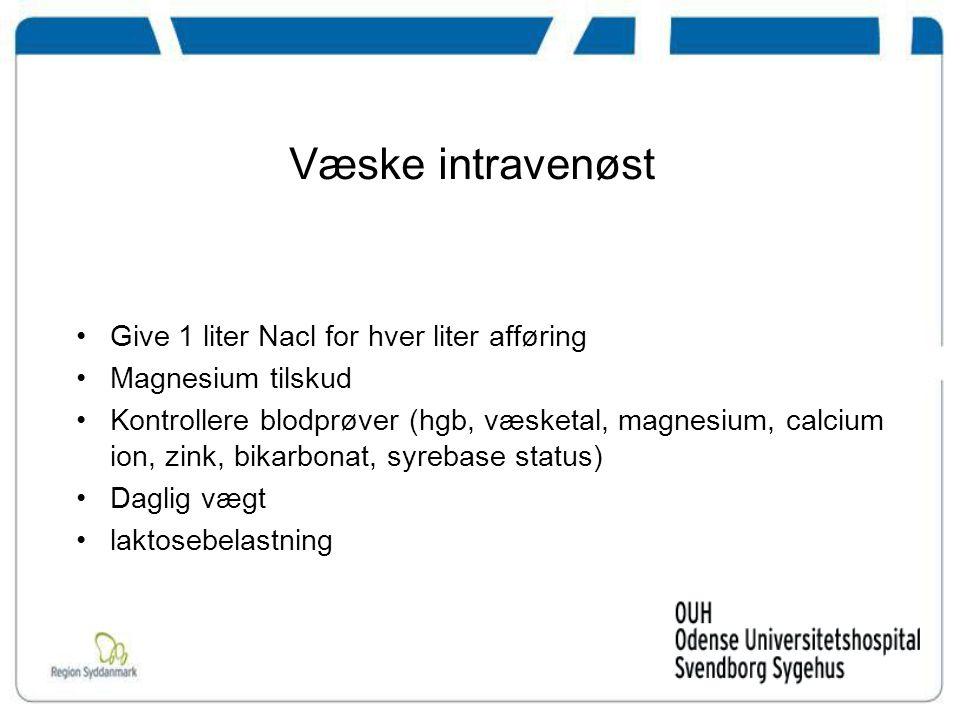 Væske intravenøst Give 1 liter Nacl for hver liter afføring