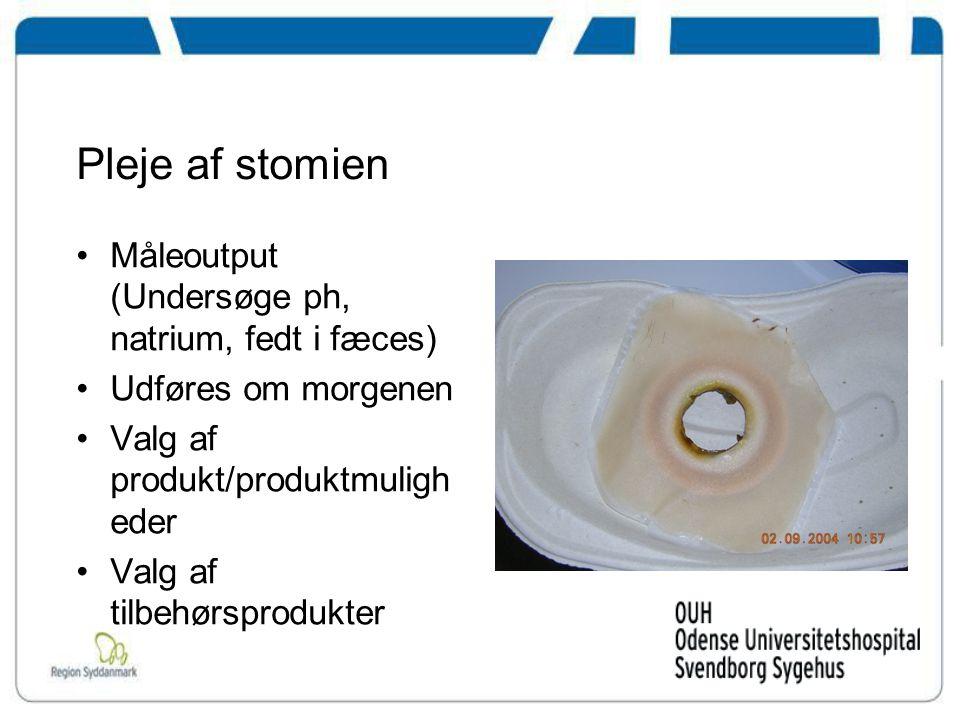 Pleje af stomien Måleoutput (Undersøge ph, natrium, fedt i fæces)