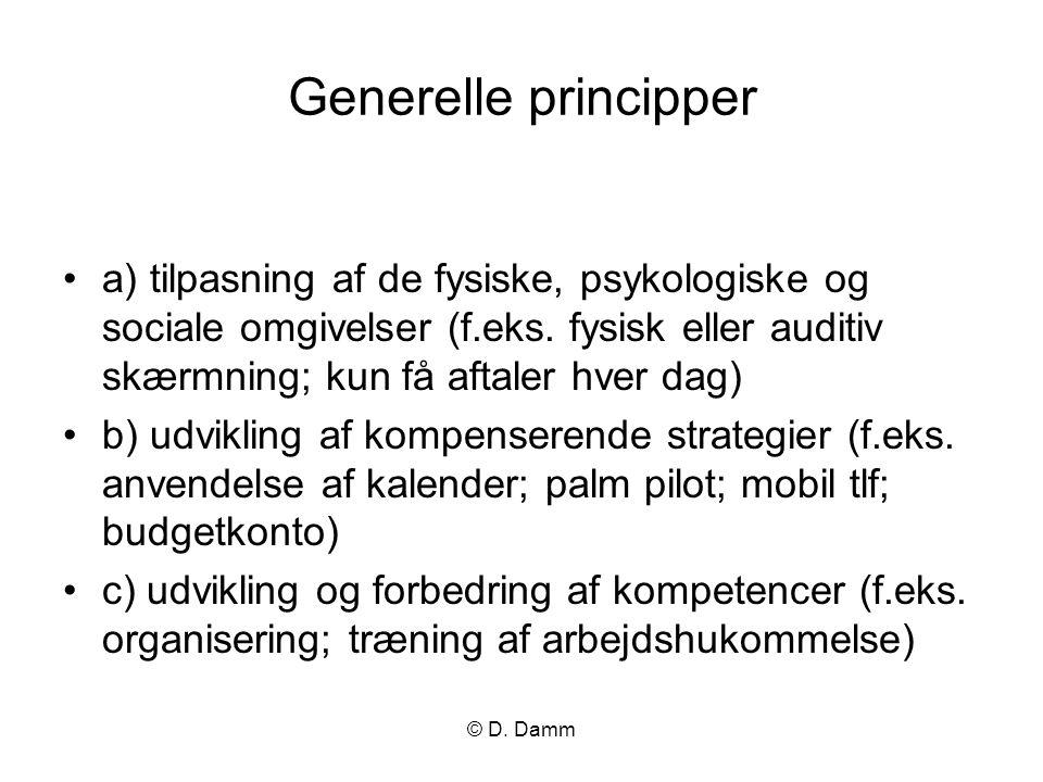 Generelle principper a) tilpasning af de fysiske, psykologiske og sociale omgivelser (f.eks. fysisk eller auditiv skærmning; kun få aftaler hver dag)