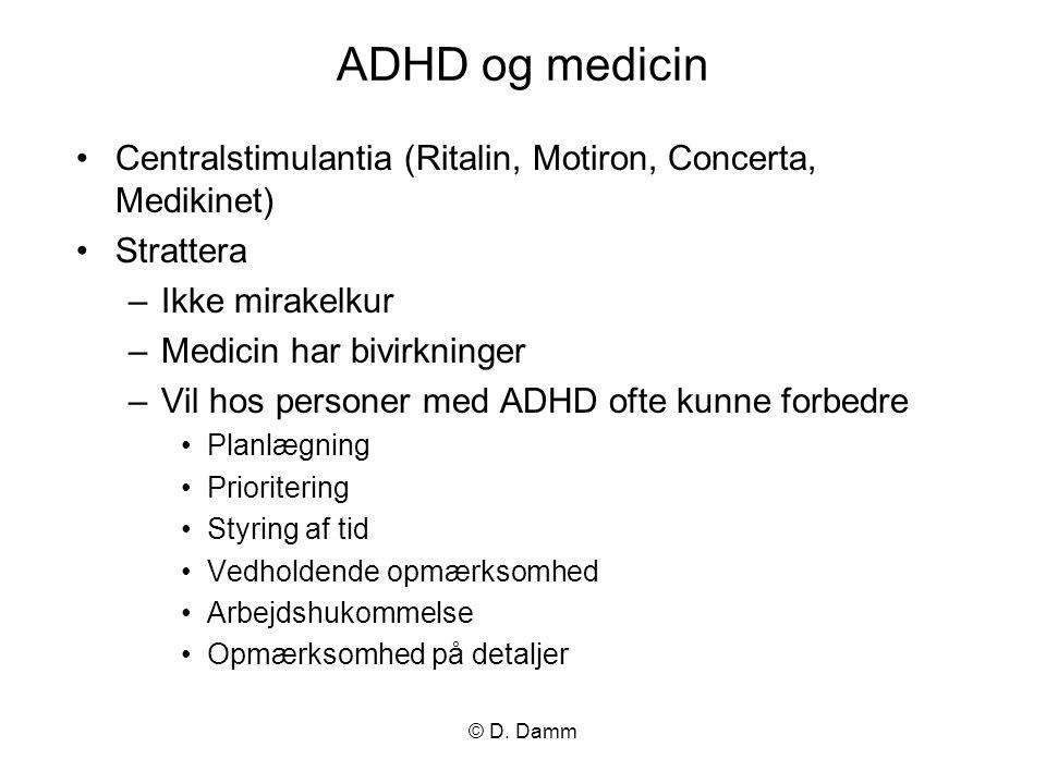 ADHD og medicin Centralstimulantia (Ritalin, Motiron, Concerta, Medikinet) Strattera. Ikke mirakelkur.