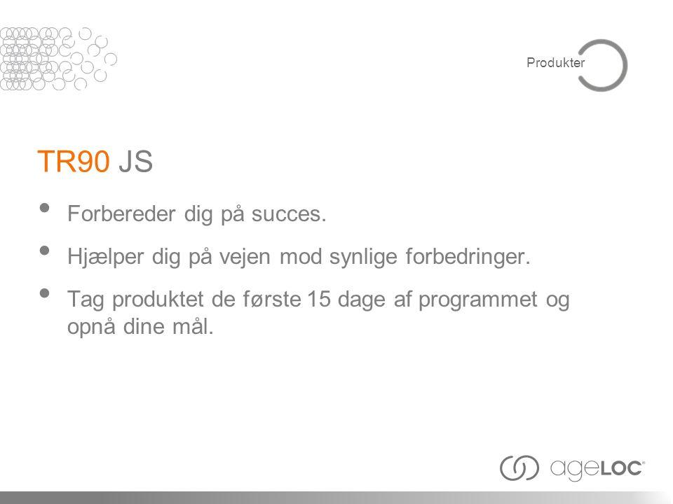 TR90 JS Forbereder dig på succes.