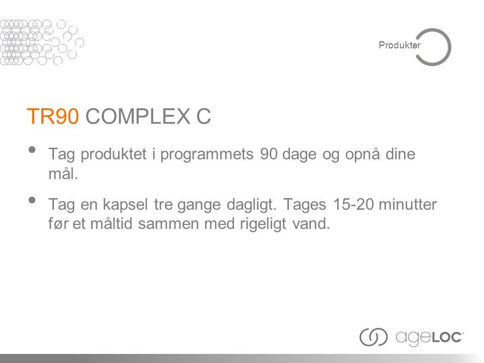 TR90 COMPLEX C Tag produktet i programmets 90 dage og opnå dine mål.