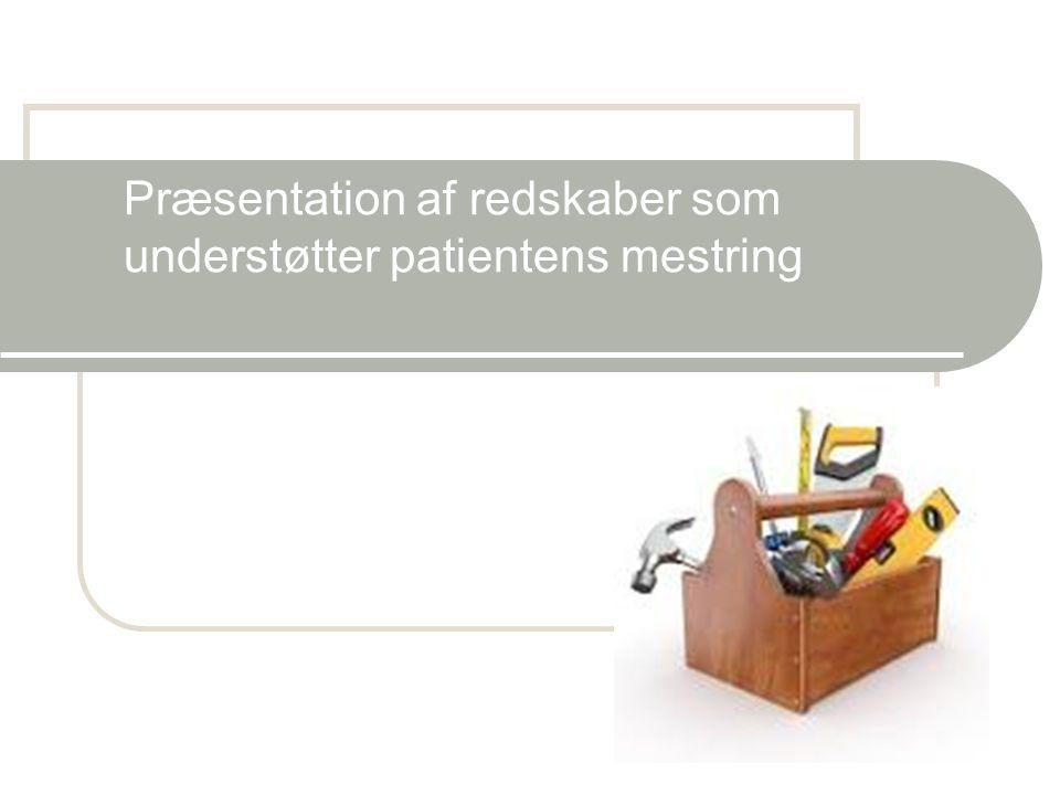 Præsentation af redskaber som understøtter patientens mestring