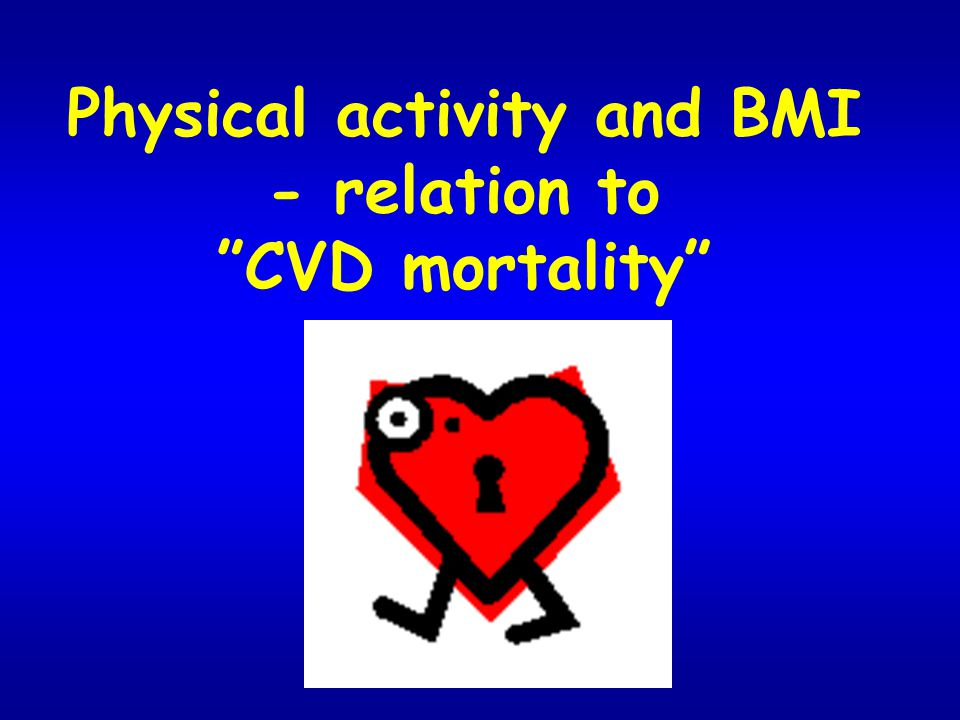 Physical activity and BMI - relation to CVD mortality