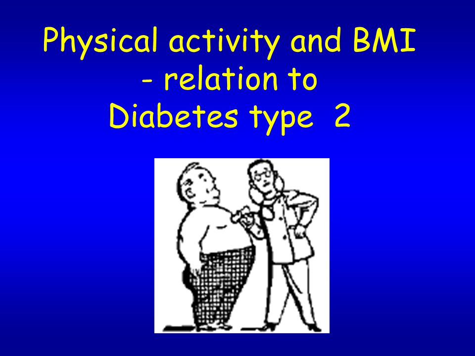 Physical activity and BMI - relation to Diabetes type 2