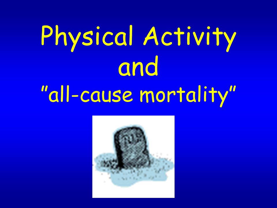 Physical Activity and all-cause mortality