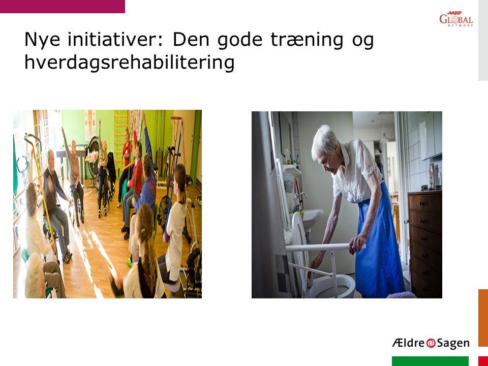 Nye initiativer: Den gode træning og hverdagsrehabilitering