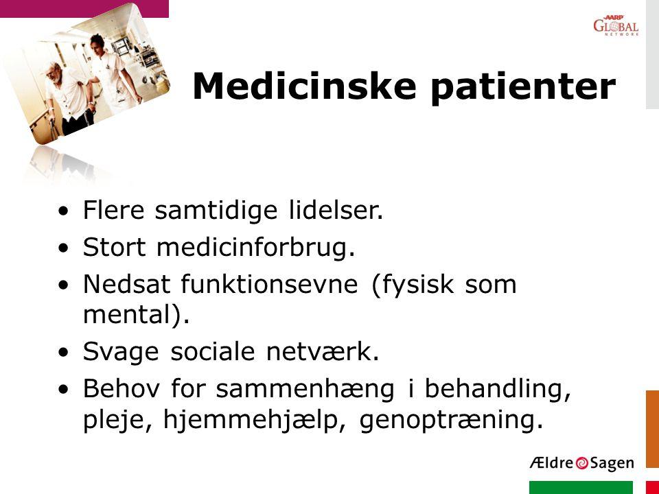Medicinske patienter Flere samtidige lidelser. Stort medicinforbrug.