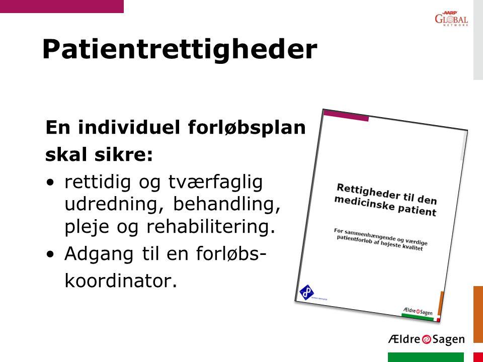 Patientrettigheder En individuel forløbsplan skal sikre: