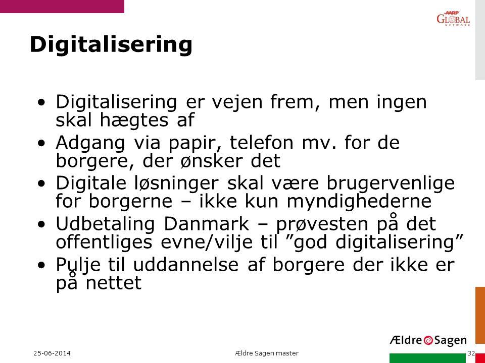 Digitalisering Digitalisering er vejen frem, men ingen skal hægtes af
