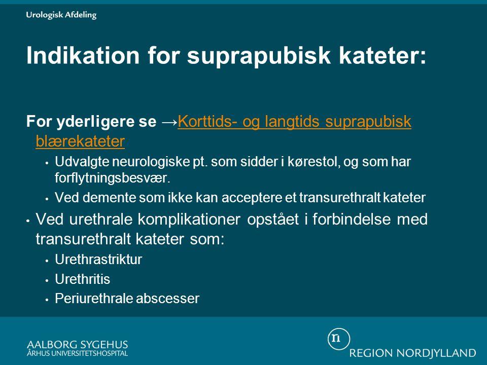 Indikation for suprapubisk kateter: