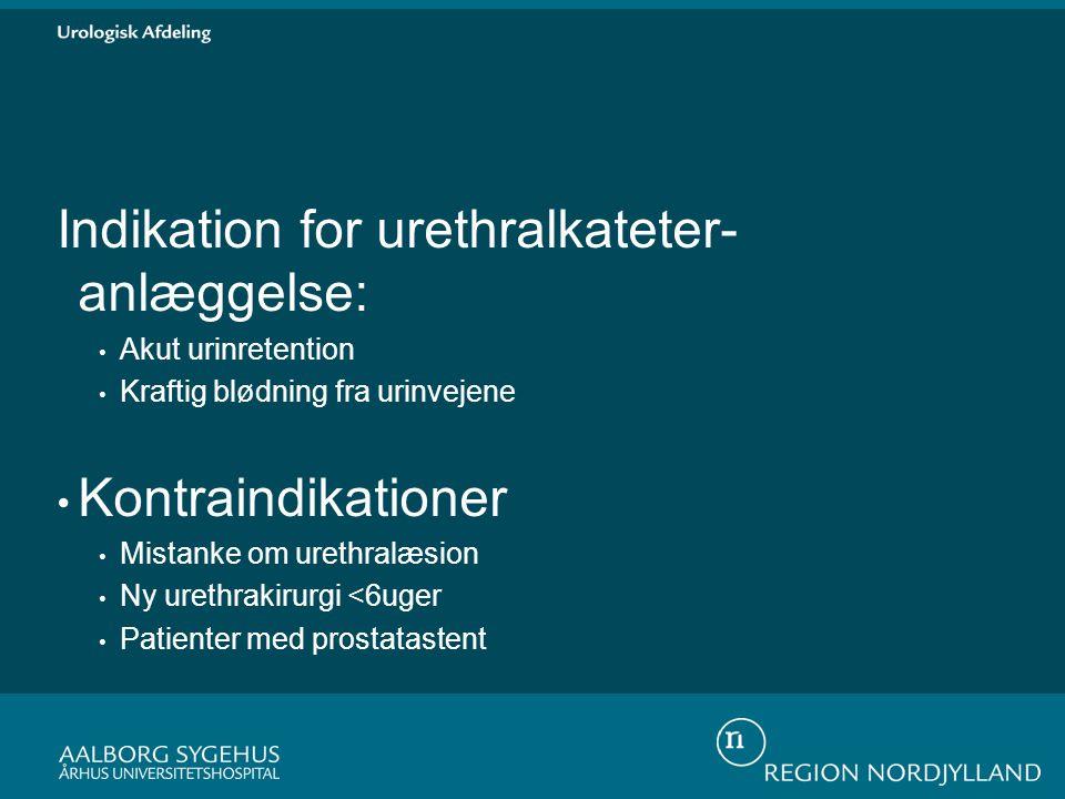 Indikation for urethralkateter-anlæggelse: