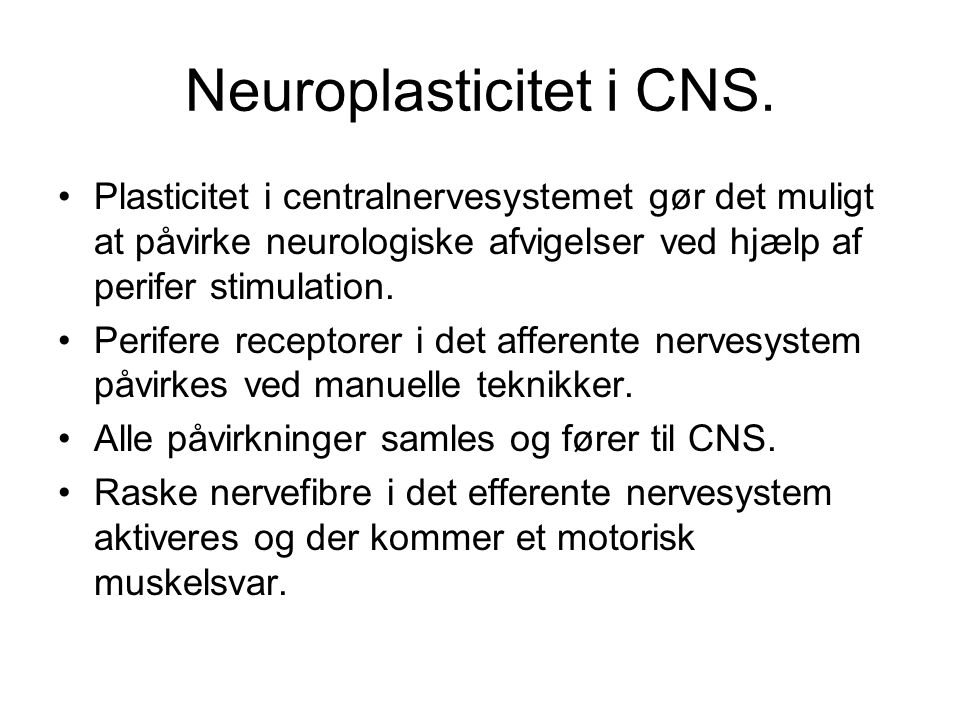 Neuroplasticitet i CNS.
