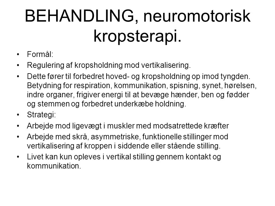 BEHANDLING, neuromotorisk kropsterapi.