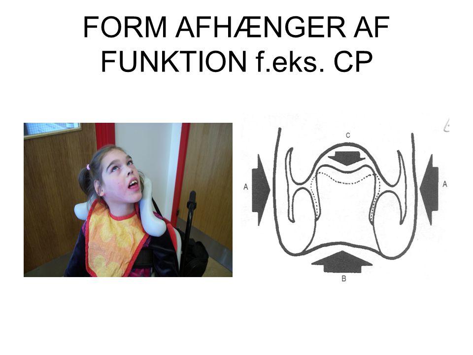 FORM AFHÆNGER AF FUNKTION f.eks. CP