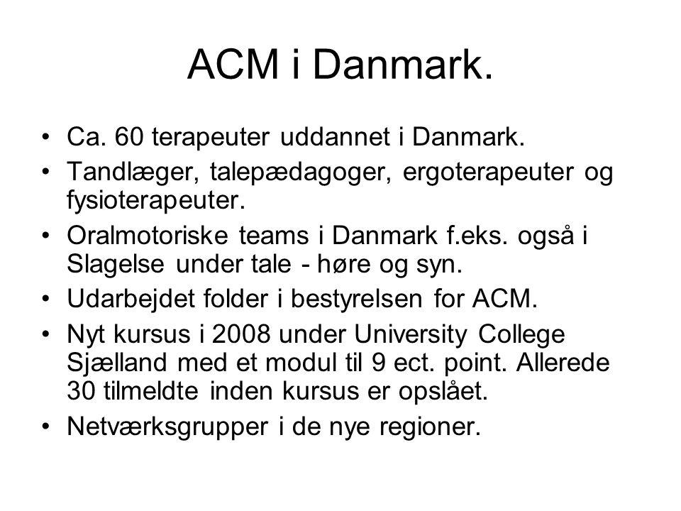 ACM i Danmark. Ca. 60 terapeuter uddannet i Danmark.